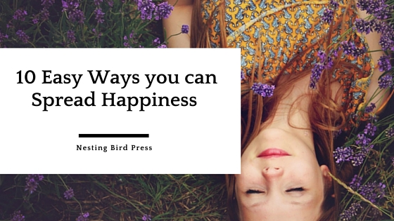 10 Easy Ways you can Spread Happiness